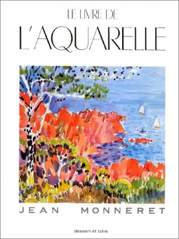 Le Livre de l'aquarelle par Jean Monneret