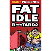 Fat Idle Btard Issue 2 Smut Presents