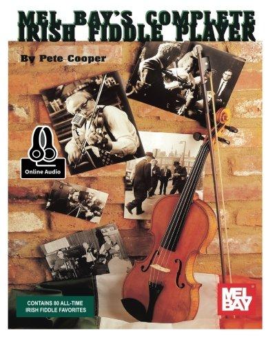 Complete Irish Fiddle Player (Mel Bay's) por Peter Cooper