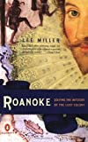 Roanoke: Solving the Mystery of the Lost Colony by Lee Miller (2002-05-28)