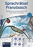 Compact Sprachrätsel Französisch - Niveau A2 & B1: Französisch-Rätsel zu Wortschatz und Grammatik