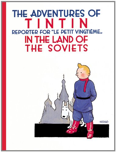 TINTIN IN THE LAND OF THE SOVIETS (The Adventures of Tintin) por Herge