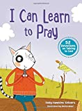 I Can Learn to Pray by Holly Hawkins Shivers (2016-03-15)