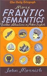 More Frantic Semantics: Further Adventures in Modern English