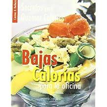 Bajas calorias para la oficina / Low Calories for the Office: Secretospara Quemar Calorias