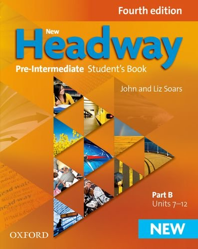 New Headway 4th Edition Pre-Intermediate. Student's Book B (New Headway Fourth Edition)