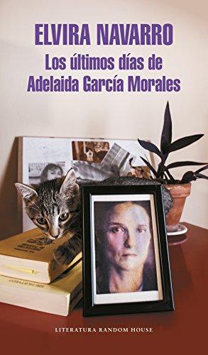 Los últimos días de Adelaida García Morales (Literatura Random House)