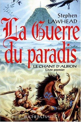 Le Chant d'Albion, Tome 1 : La guerre du paradis