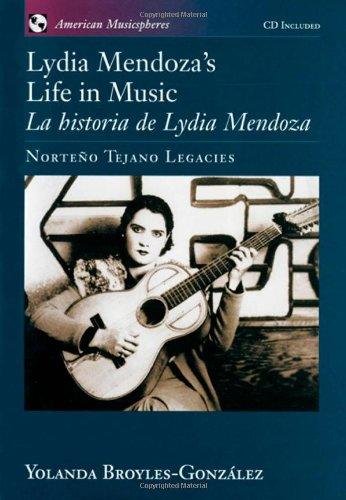Lydia Menoza's Life in Music/La Historia De Lydia Mendoza: Norteno Tejano Legacies (American Musicspheres Series) por Lydia Mendoza
