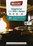 Emozione3 - SOGGIORNO CON SPA E RELAX - Cofanetto Regalo - Soggiorno di una notte con colazione e percorso benessere