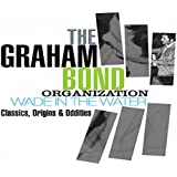 The Graham Bond Organization - Wade in the Water - Classics, Origins & Oddities