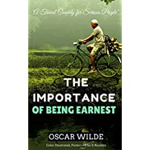 The Importance of Being Earnest: Color Illustrated, Formatted for E-Readers (Unabridged Version) (English Edition)