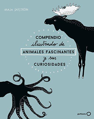 Compendio ilustrado de animales fascinantes y sus curiosidades (Ilustrados) por Maja Säfström