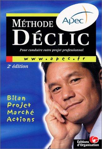 Méthode Déclic pour conduire votre projet professionnel