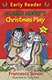 Horrid Henry's Christmas Play (Early Reader) (HORRID HENRY EARLY READER) by Simon. Francesca ( 2011 ) Paperback
