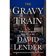 [(The Gravy Train)] [Author: David Lender] published on (April, 2011)