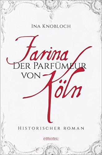 Farina - Der Parfümeur von Köln (Johann Maria Farina) - Parfum Köln
