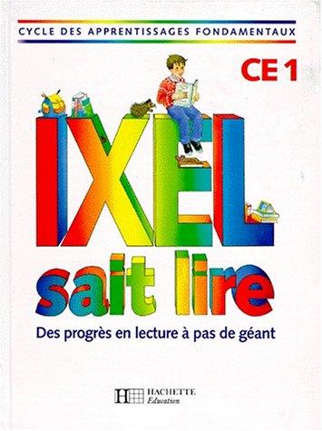 Ixel sait lire, CE1. Livre de l'élève