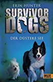Survivor Dogs. Der Düstere See: Band 5