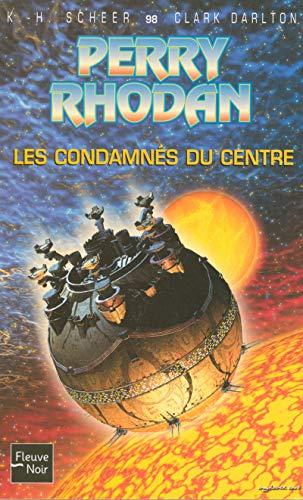 Les condamnés du centre - Perry Rhodan
