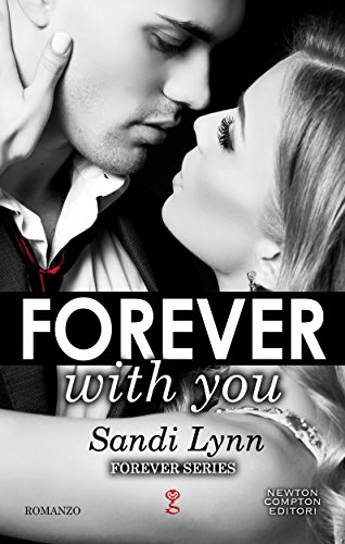 Forever With You (Forever Series Vol. 1) (Italian Edition)
