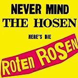 Never Mind The Hosen Here's Die Roten Rosen [Jubiläumsedition Remastered]