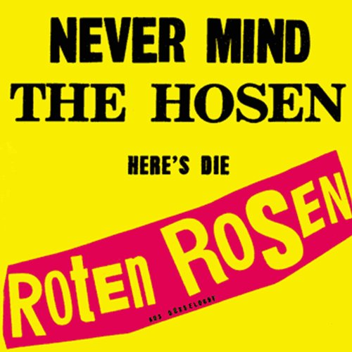 Never Mind The Hosen Here's Die Roten Rosen [Jubiläumsedition Remastered]