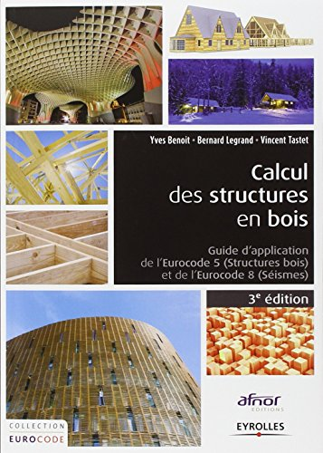 Calcul des structures en bois : Guide d'application de l' Eurocodes 5 structures boi et de l'Eurocode 8 séismes