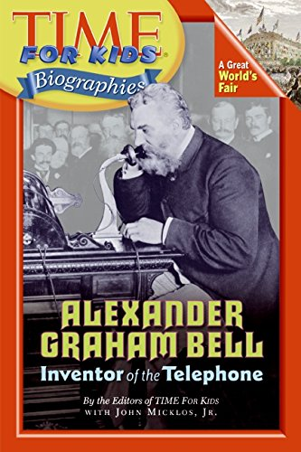Alexander Graham Bell: Inventor of the Telephone (Time for Kids Biographies)
