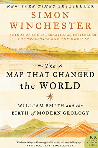 The Map That Changed the World: William Smith and the Birth of Modern Geology