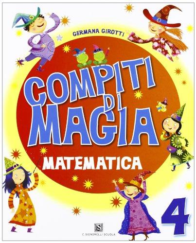 Compiti di magia. Matematica. Per la Scuola elementare: 4