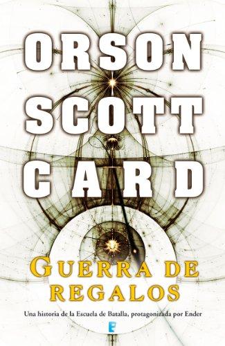 Guerra de regalos (Saga de Ender 11) (Spanish Edition)