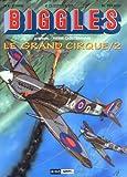 Biggles présente... Le Grand Cirque, tome 2