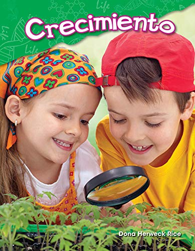 Crecimiento (Growing Up) (Science Readers: Content and Literacy) por Teacher Created Materials