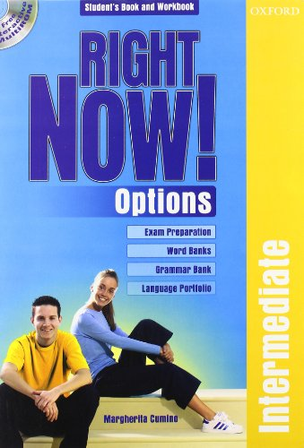 Right now! Options. Intermediate. Student's pack. Per le Scuole superiori. Con CD-ROM