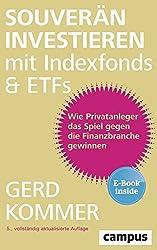Dr. Gerd Kommer: Souverän investieren mit Indexfonds und ETFs