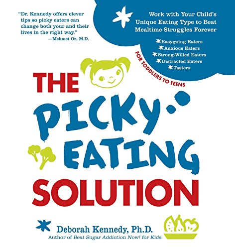 The Picky Eating Solution: Work With Your Unique Eating Type to Beat Mealtime Struggles Forever