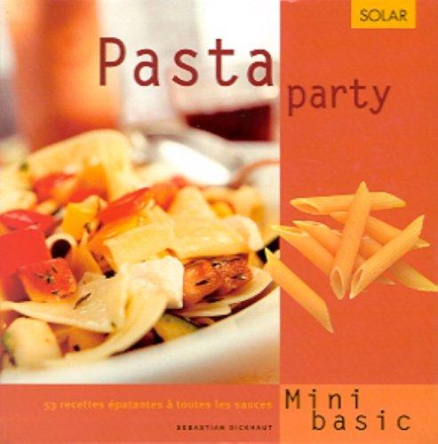 Pasta party. 53 recettes épatantes à toutes les sauces
