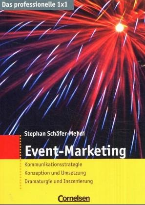 Das professionelle 1 x 1 - bisherige Fachbuchausgabe: Event-Marketing