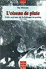 L'oiseau de pluie. A dix-sept ans, de la Baltique au goulag, 1941-1942 par Hidekel