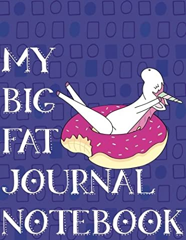 My Big Fat Journal Notebook Unicorn In Floating Doughnut: 300 Plus Pages, Jumbo Sized Plain, Blank Unlined Journal Notebook For Journaling, Writing, Planning and Doodling In Large 8.5 by 11 Size