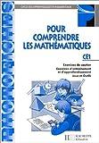 Pour comprendre les mathématiques, CE1. Exercices de soutien, exercices d'entraînement et d'approfondissement, jeux et Outils...