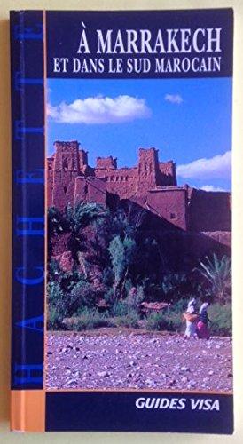 À Marrakech et dans le Sud marocain