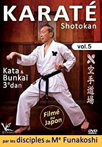 Karaté Shotokan - Vol. 5 : Kata & Bunkai 3e Dan