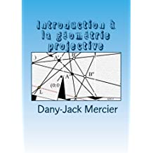 Introduction ?? la g??om??trie projective (French Edition) by Dany-Jack Mercier (2013-07-11)