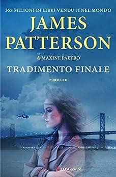 Tradimento finale: Un'indagine delle donne del Club Omicidi di [Patterson, James, Paetro, Maxine]