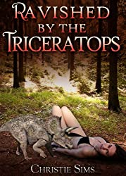 Ravished by the Triceratops (Dinosaur Erotica)