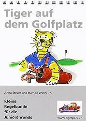 Tiger auf dem Golfplatz: Kleine Regelkunde für die Juniorenrunde