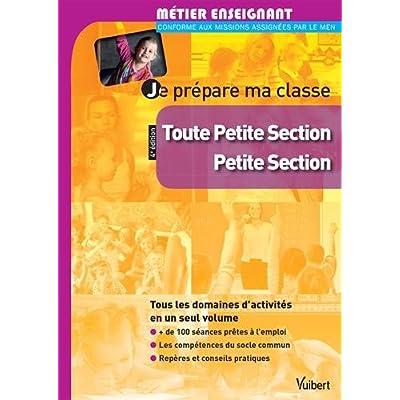 Je prépare ma classe de Toute Petite Section et de Petite Section - TPS et PS