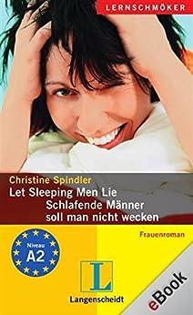 Let Sleeping Men Lie - Schlafende Männer soll man nicht wecken: Schlafende Männer soll man nicht wecken (Langenscheidt Lernschmöker)